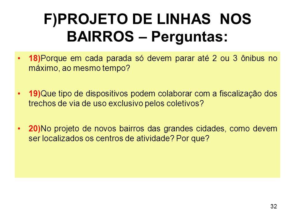 F)PROJETO DE LINHAS NOS BAIRROS – Perguntas: