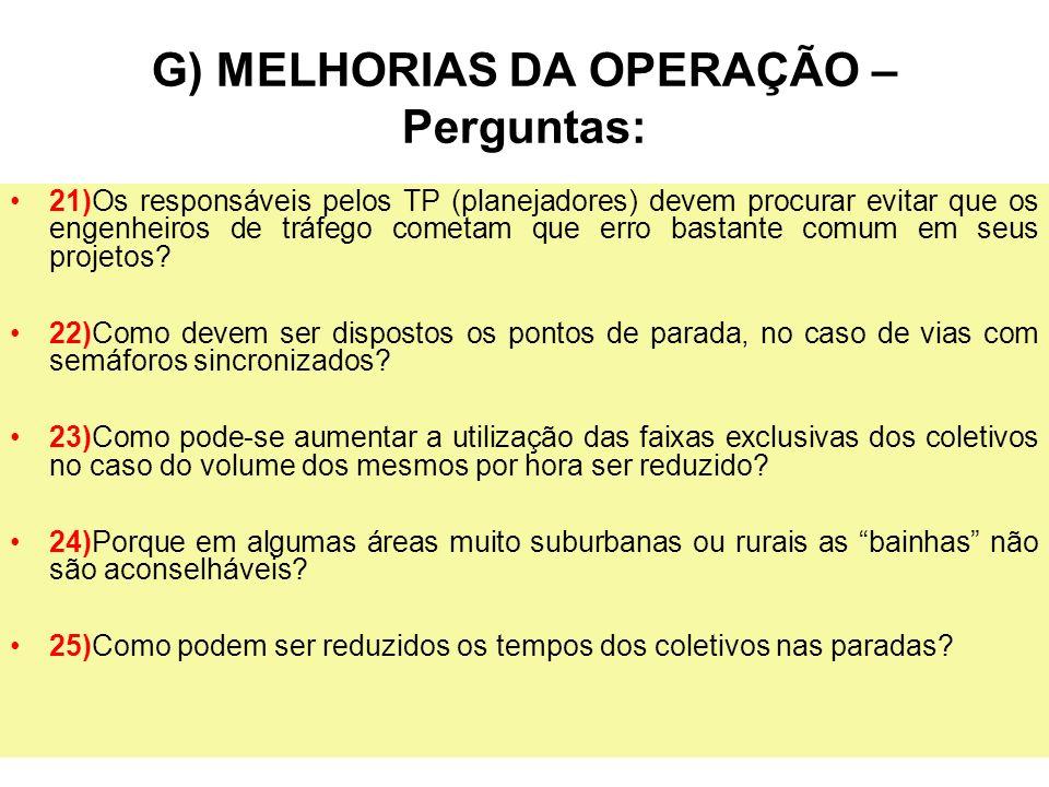 G) MELHORIAS DA OPERAÇÃO – Perguntas: