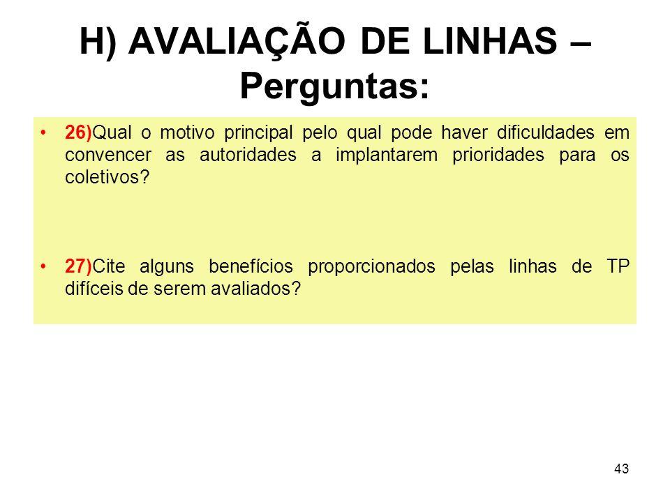 H) AVALIAÇÃO DE LINHAS – Perguntas: