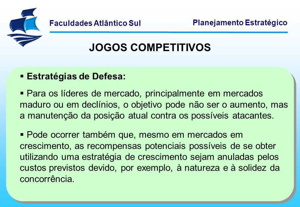 JOGOS COMPETITIVOS Estratégias de Defesa: