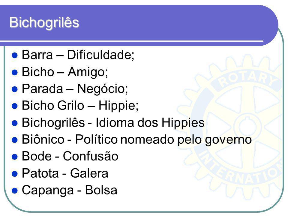 Bichogrilês Barra – Dificuldade; Bicho – Amigo; Parada – Negócio;