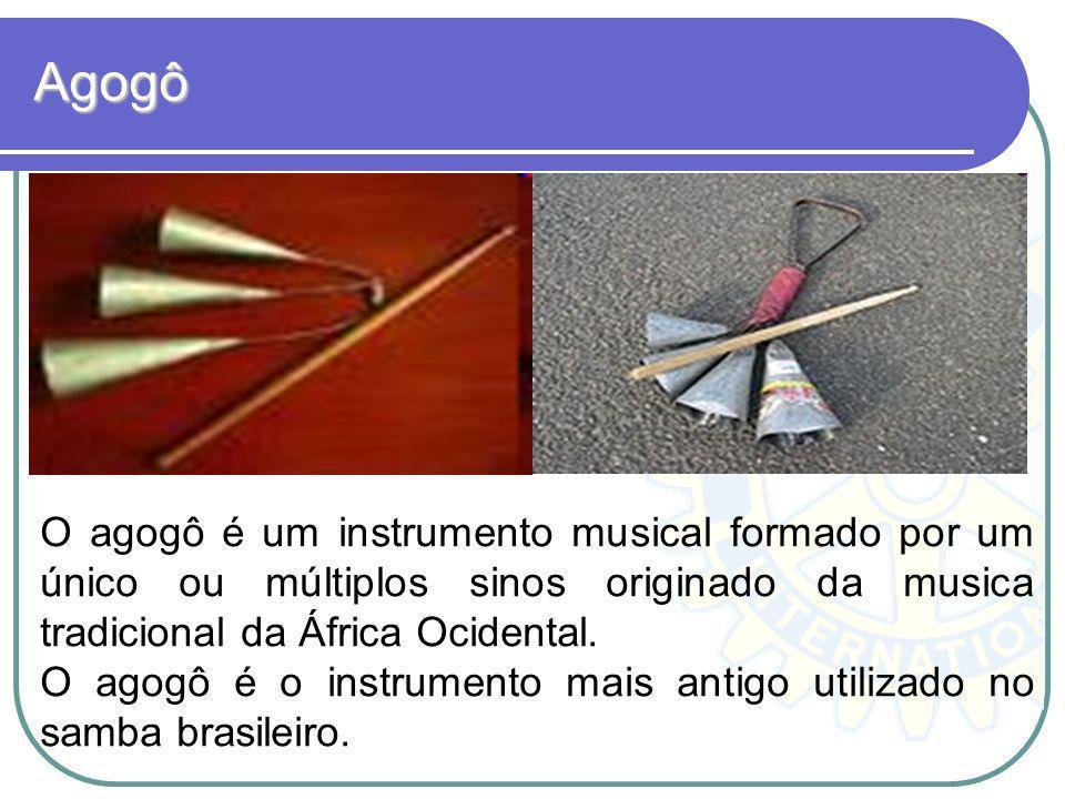 Agogô O agogô é um instrumento musical formado por um único ou múltiplos sinos originado da musica tradicional da África Ocidental.