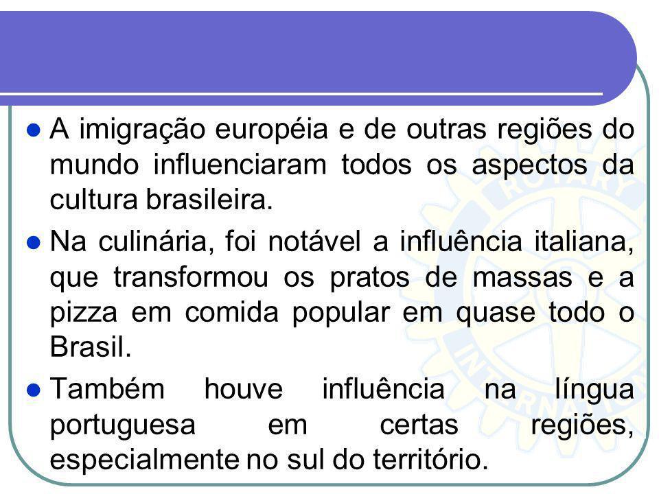 A imigração européia e de outras regiões do mundo influenciaram todos os aspectos da cultura brasileira.