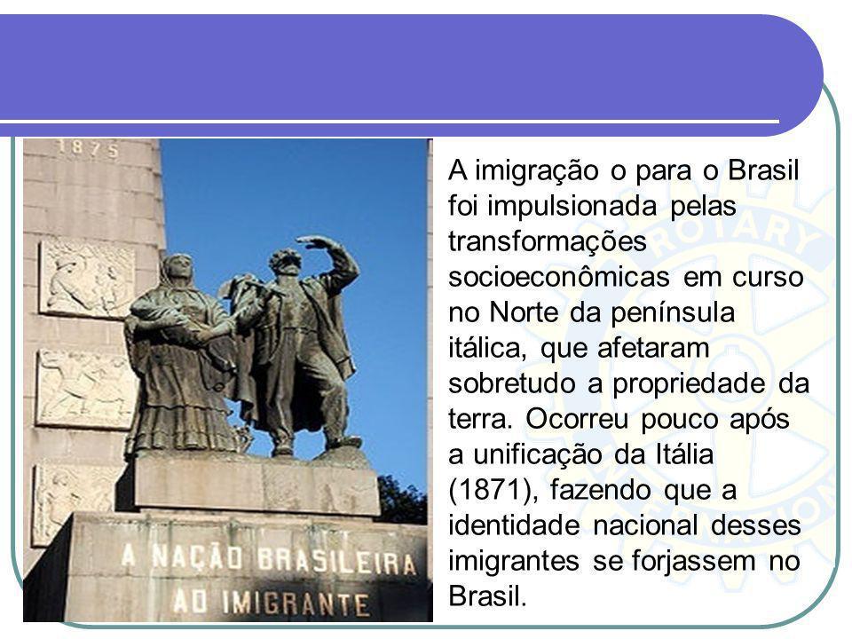 A imigração o para o Brasil foi impulsionada pelas transformações socioeconômicas em curso no Norte da península itálica, que afetaram sobretudo a propriedade da terra.