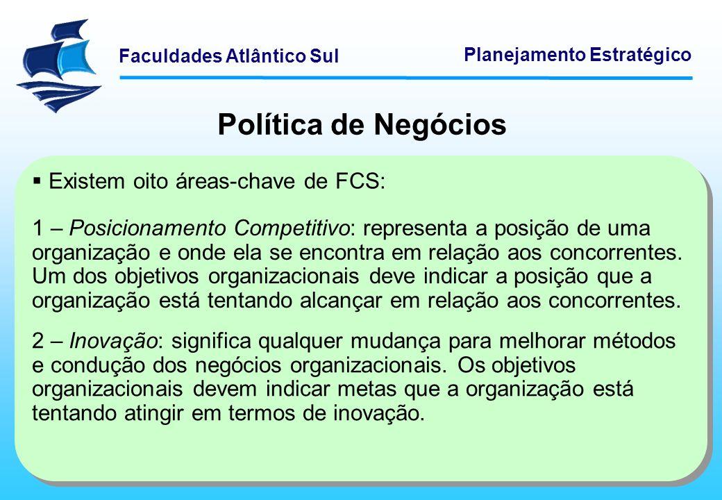 Política de Negócios Existem oito áreas-chave de FCS: