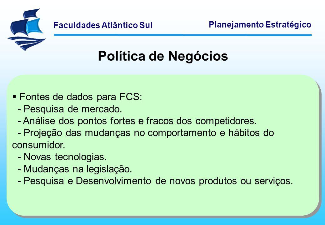 Política de Negócios Fontes de dados para FCS: - Pesquisa de mercado.