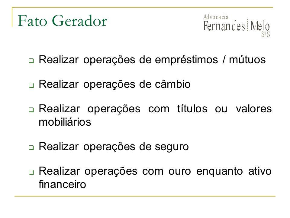 Fato Gerador Realizar operações de empréstimos / mútuos
