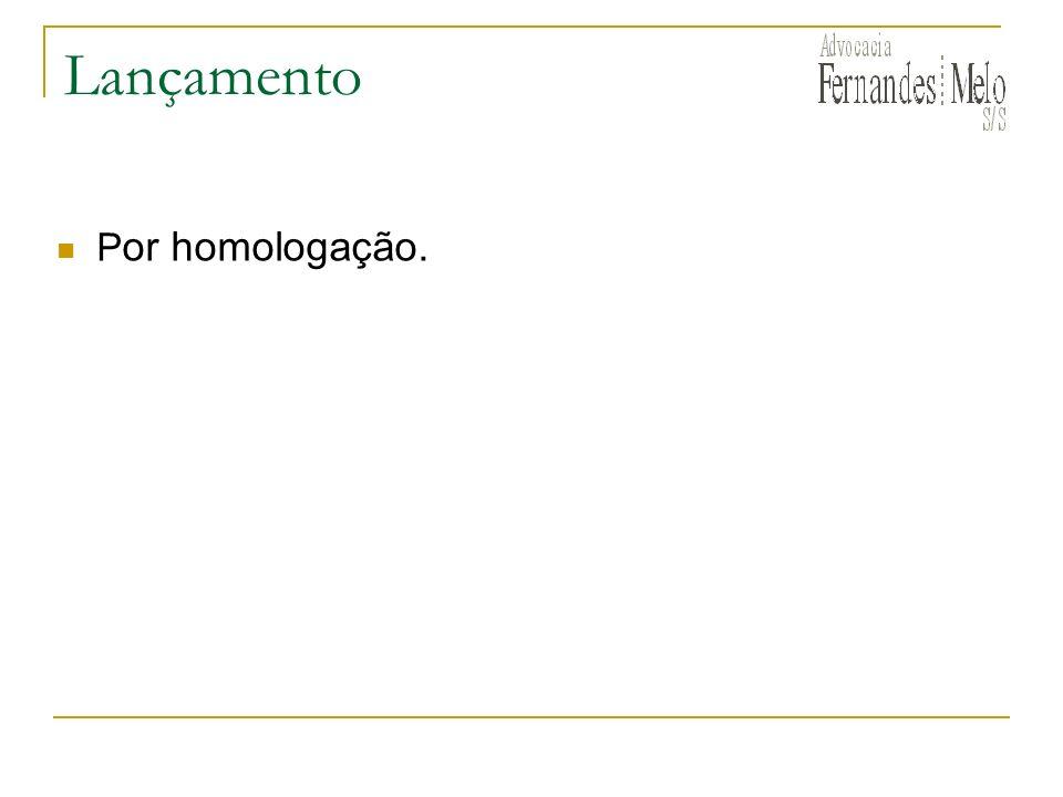 Lançamento Por homologação.