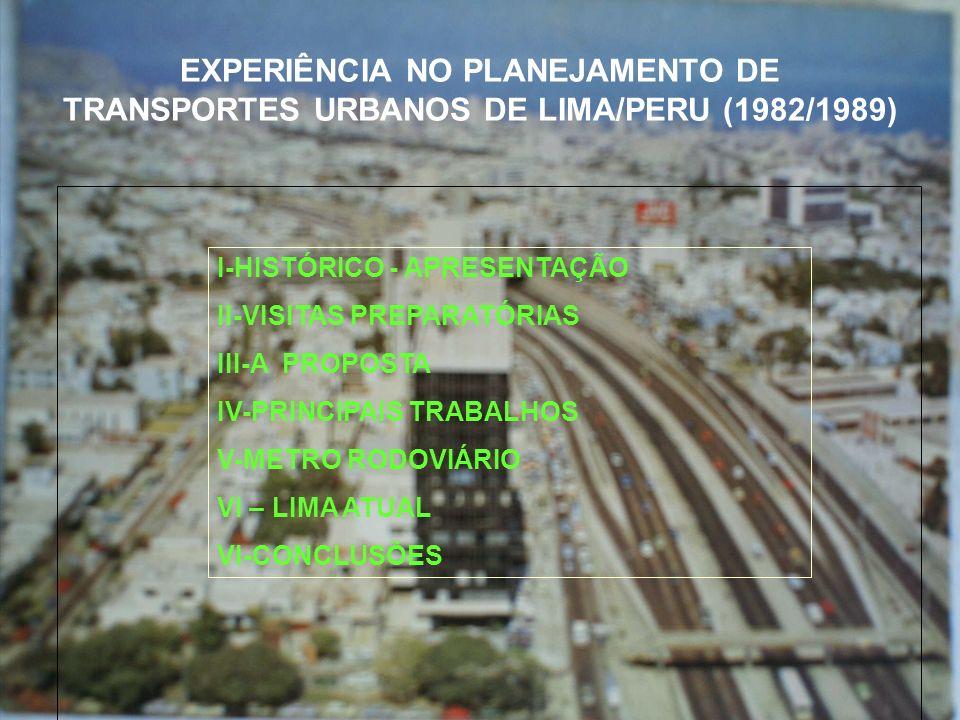 EXPERIÊNCIA NO PLANEJAMENTO DE TRANSPORTES URBANOS DE LIMA/PERU (1982/1989)