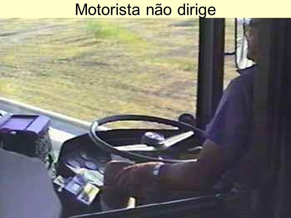 Motorista não dirige