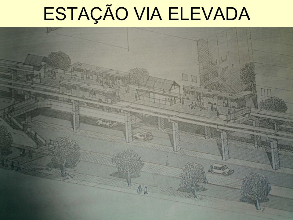 ESTAÇÃO VIA ELEVADA