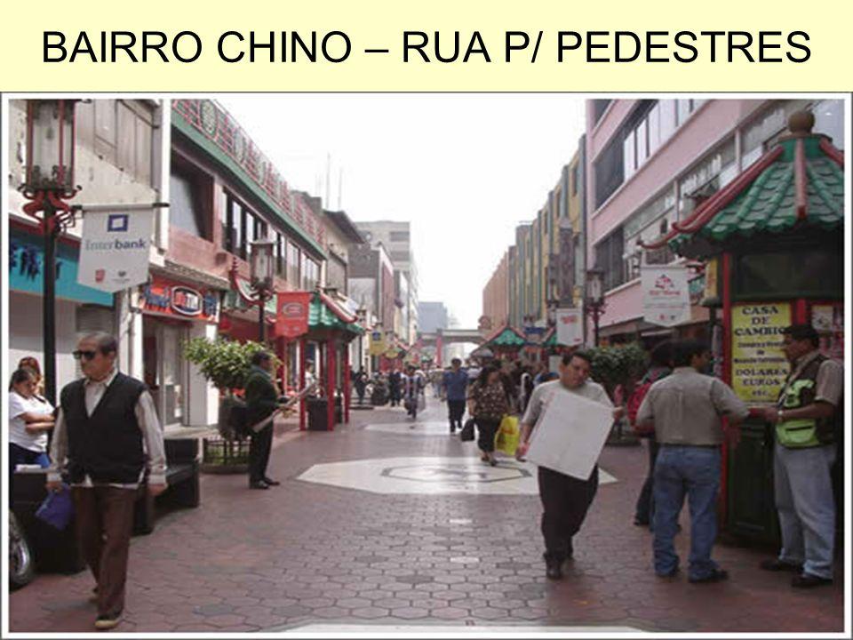 BAIRRO CHINO – RUA P/ PEDESTRES