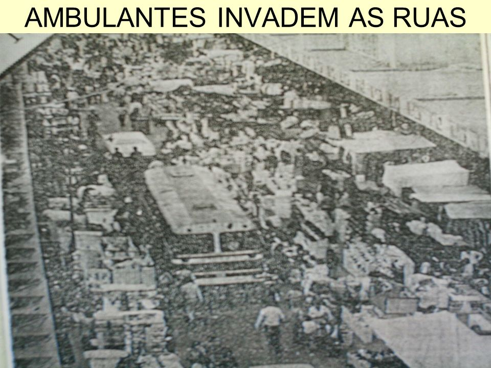 AMBULANTES INVADEM AS RUAS