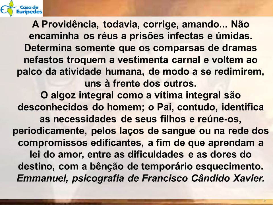 Emmanuel, psicografia de Francisco Cândido Xavier.