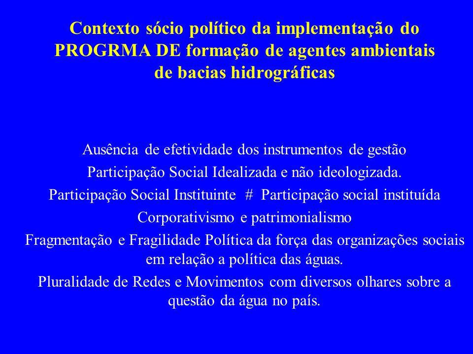 Contexto sócio político da implementação do PROGRMA DE formação de agentes ambientais de bacias hidrográficas