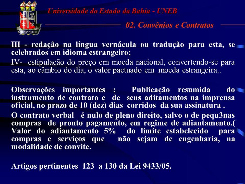 Artigos pertinentes 123 a 130 da Lei 9433/05.