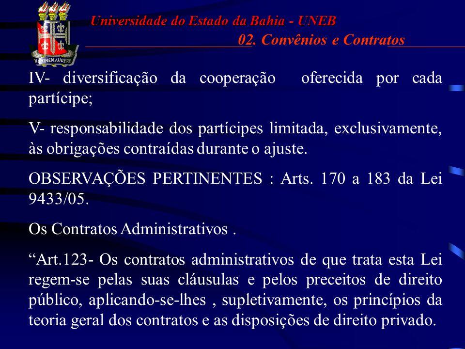 IV- diversificação da cooperação oferecida por cada partícipe;
