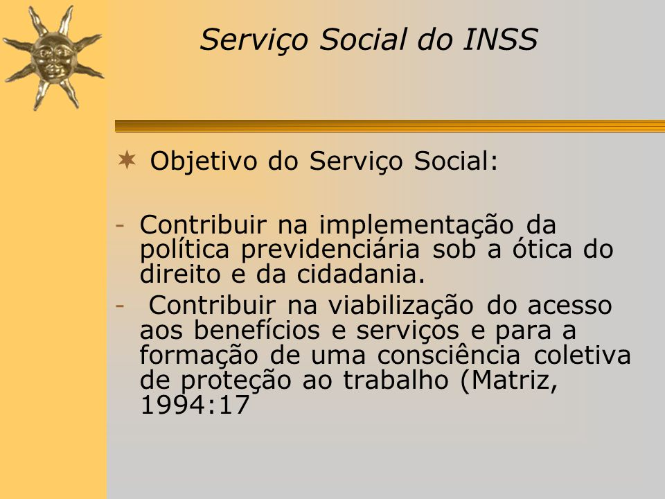 Objetivo do Serviço Social: