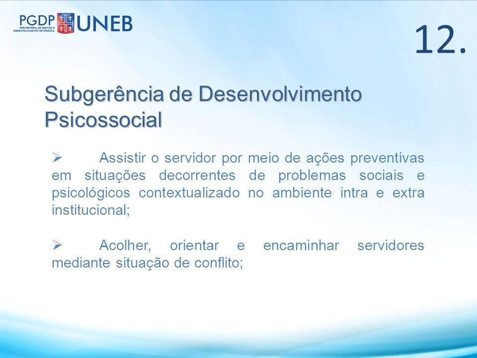 12. Subgerência de Desenvolvimento Psicossocial