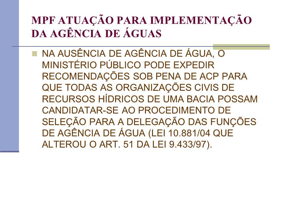 MPF ATUAÇÃO PARA IMPLEMENTAÇÃO DA AGÊNCIA DE ÁGUAS