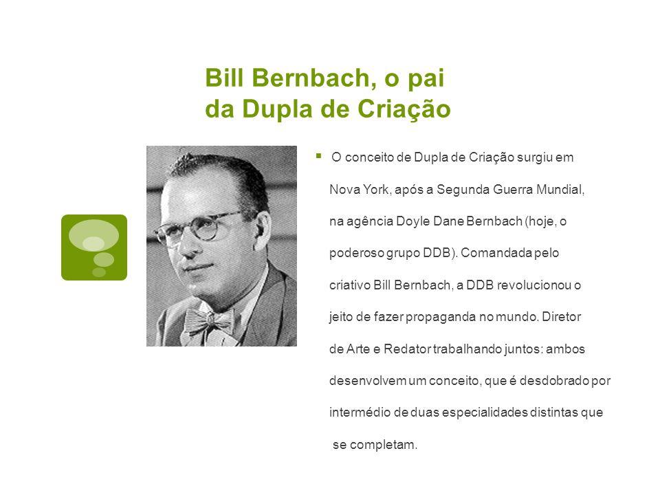 Bill Bernbach, o pai da Dupla de Criação