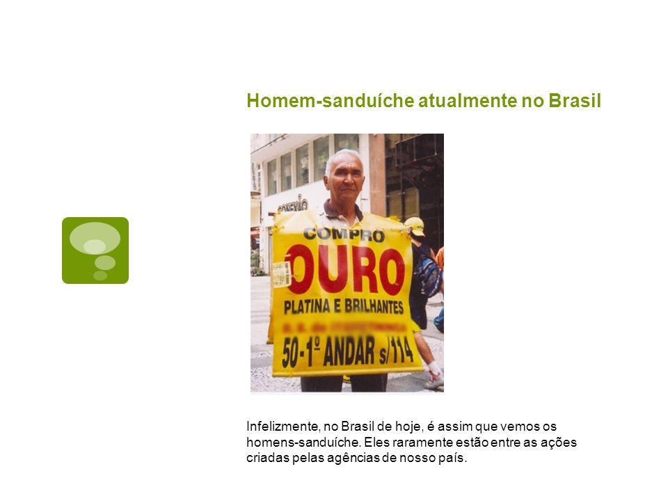 Homem-sanduíche atualmente no Brasil