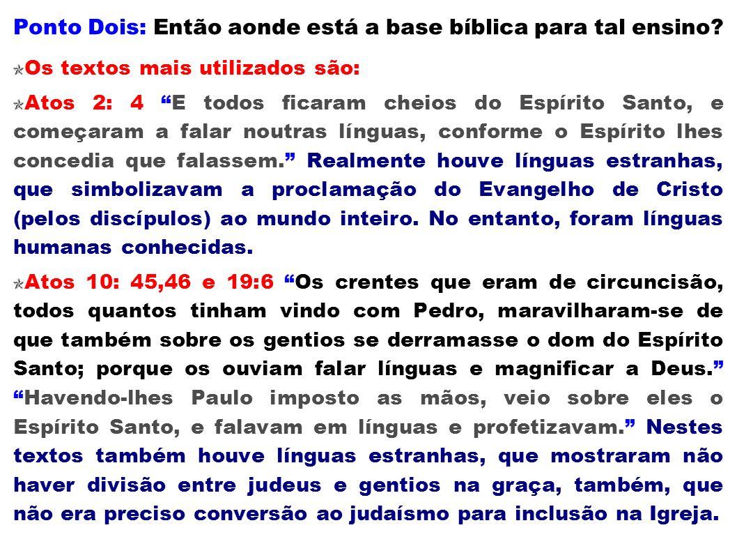 Ponto Dois: Então aonde está a base bíblica para tal ensino