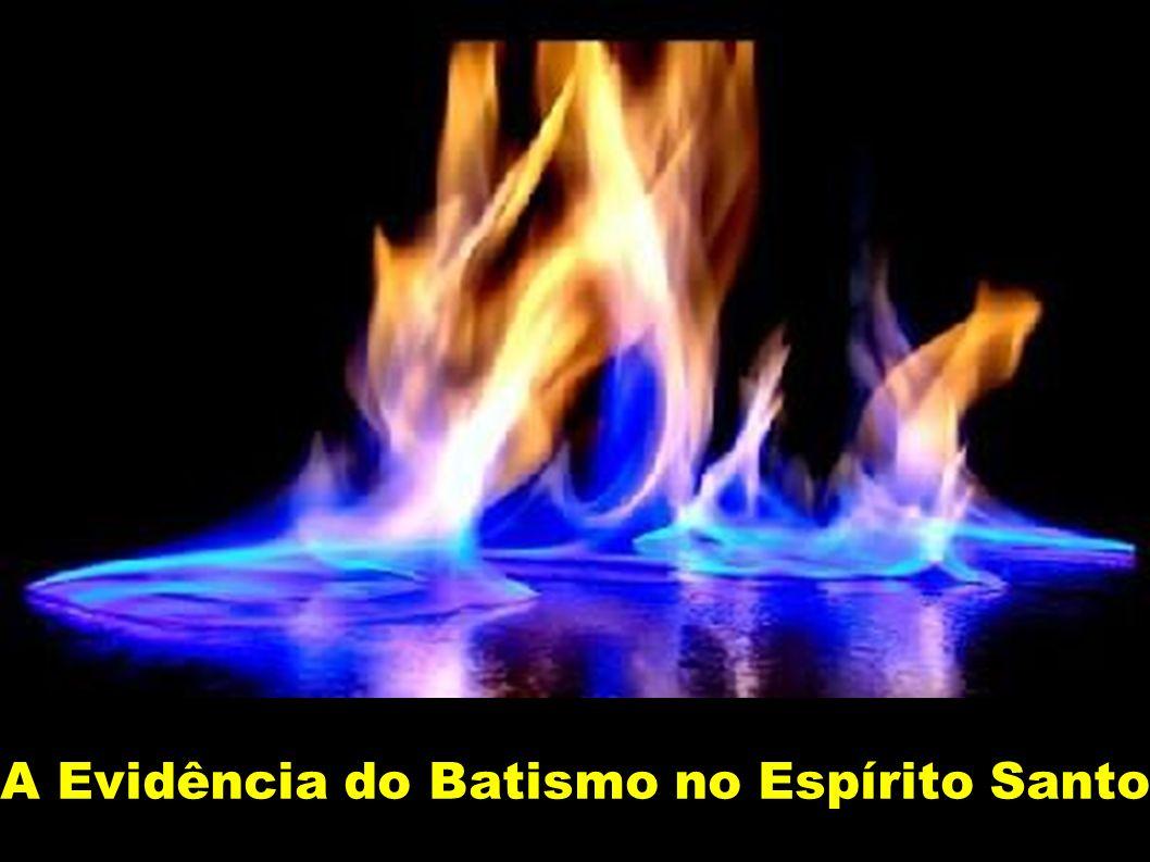 A Evidência do Batismo no Espírito Santo