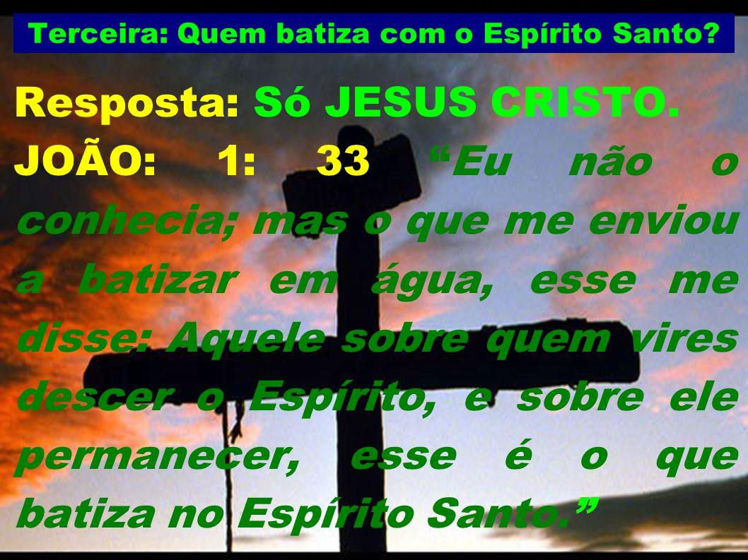 Terceira: Quem batiza com o Espírito Santo