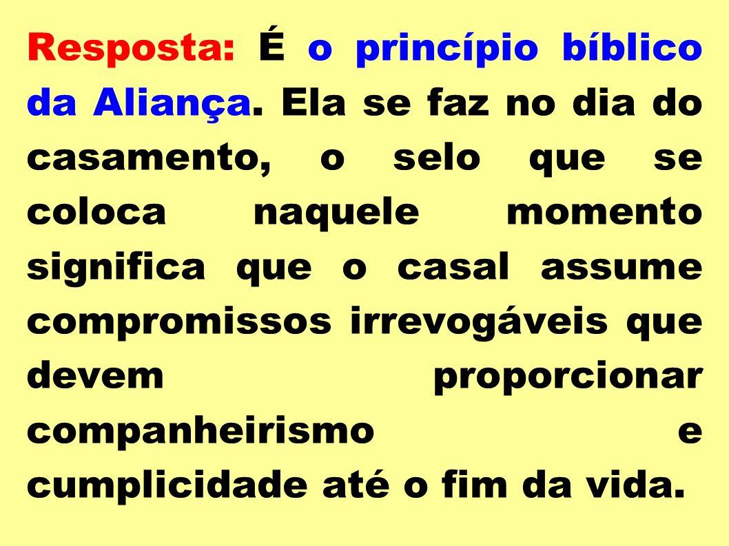 Resposta: É o princípio bíblico da Aliança