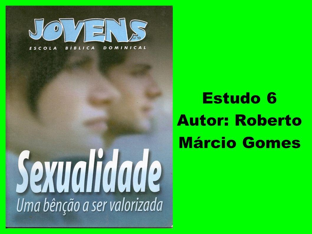 Estudo 6 Autor: Roberto Márcio Gomes