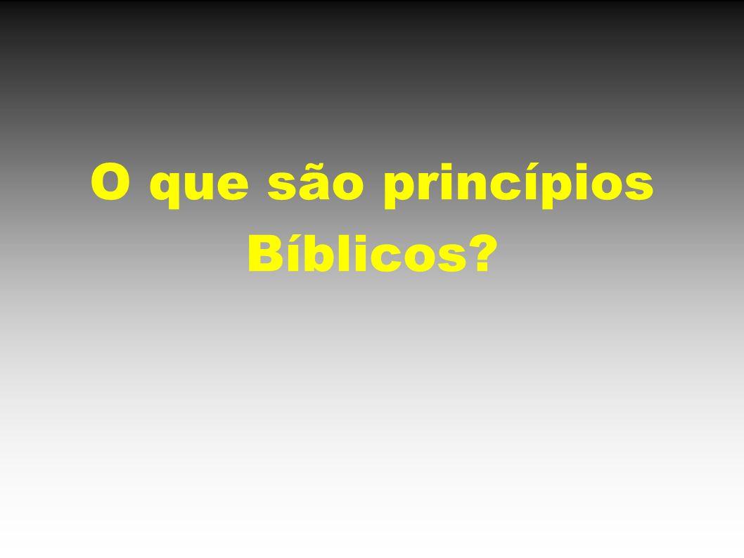 O que são princípios Bíblicos