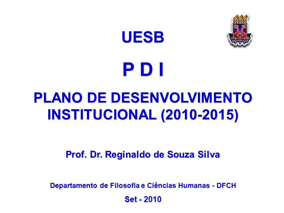 P D I UESB PLANO DE DESENVOLVIMENTO INSTITUCIONAL (2010-2015)