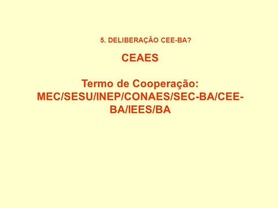 MEC/SESU/INEP/CONAES/SEC-BA/CEE-BA/IEES/BA