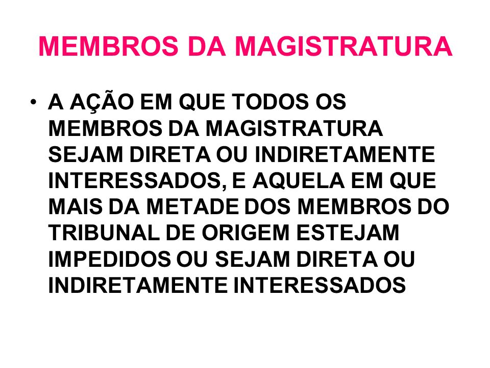 MEMBROS DA MAGISTRATURA