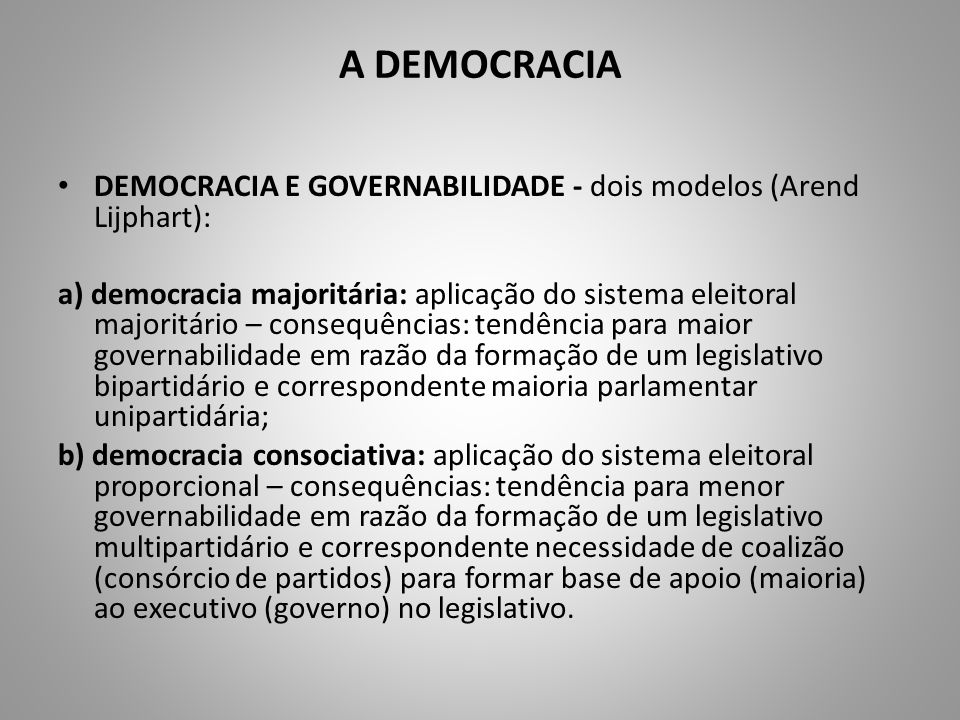 A DEMOCRACIA DEMOCRACIA E GOVERNABILIDADE - dois modelos (Arend Lijphart):