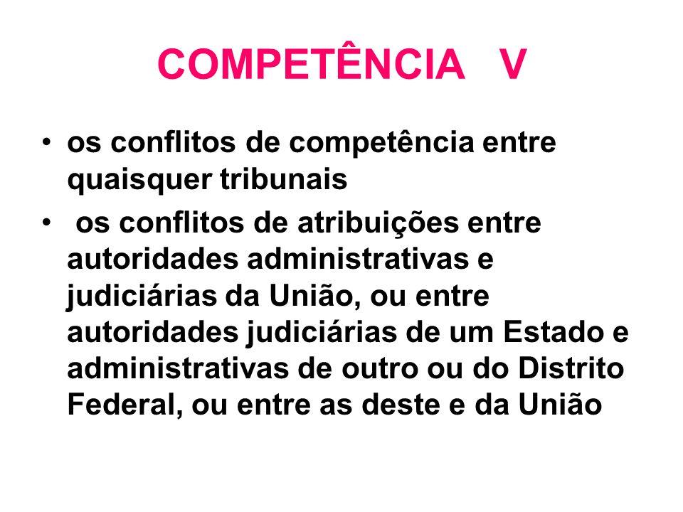 COMPETÊNCIA V os conflitos de competência entre quaisquer tribunais