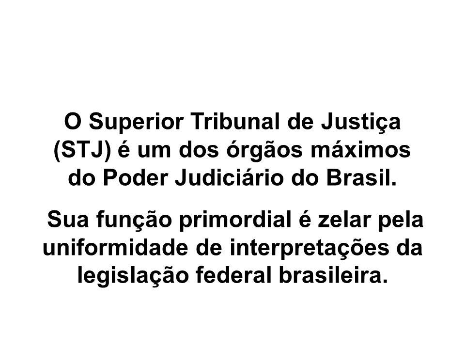 O Superior Tribunal de Justiça (STJ) é um dos órgãos máximos do Poder Judiciário do Brasil.