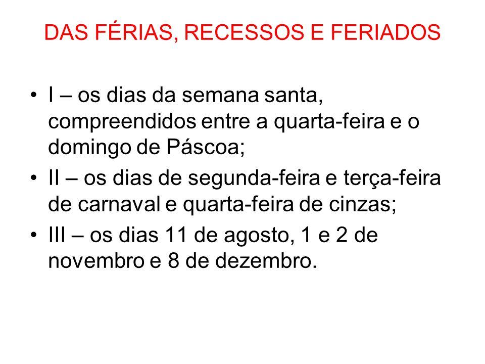 DAS FÉRIAS, RECESSOS E FERIADOS