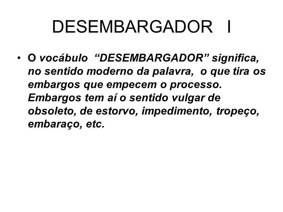 DESEMBARGADOR I