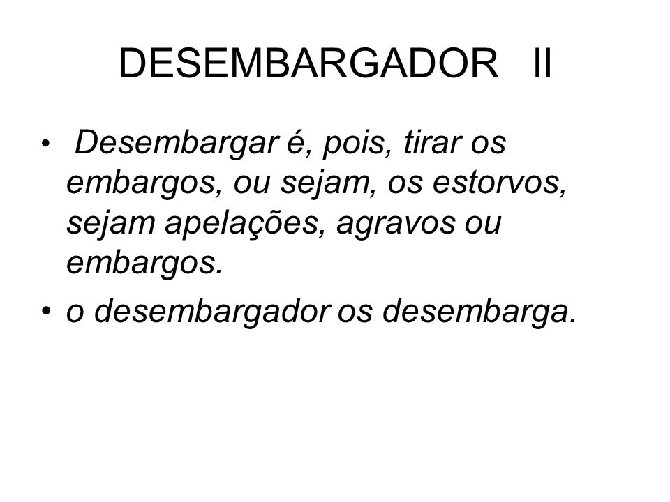 DESEMBARGADOR II o desembargador os desembarga.