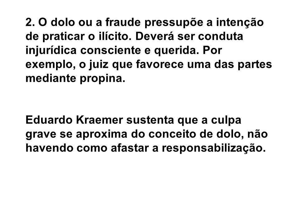 2. O dolo ou a fraude pressupõe a intenção de praticar o ilícito
