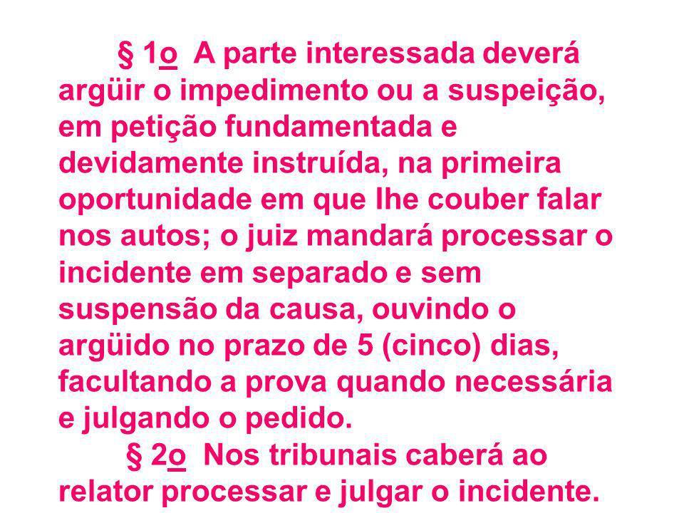 § 2o Nos tribunais caberá ao relator processar e julgar o incidente.