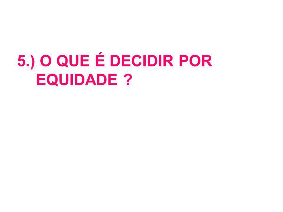 5.) O QUE É DECIDIR POR EQUIDADE