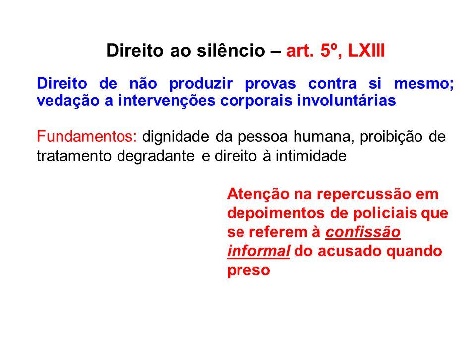 Direito ao silêncio – art. 5º, LXIII