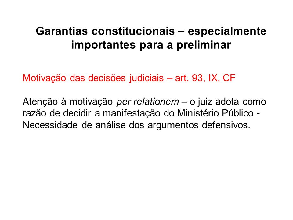 Garantias constitucionais – especialmente importantes para a preliminar