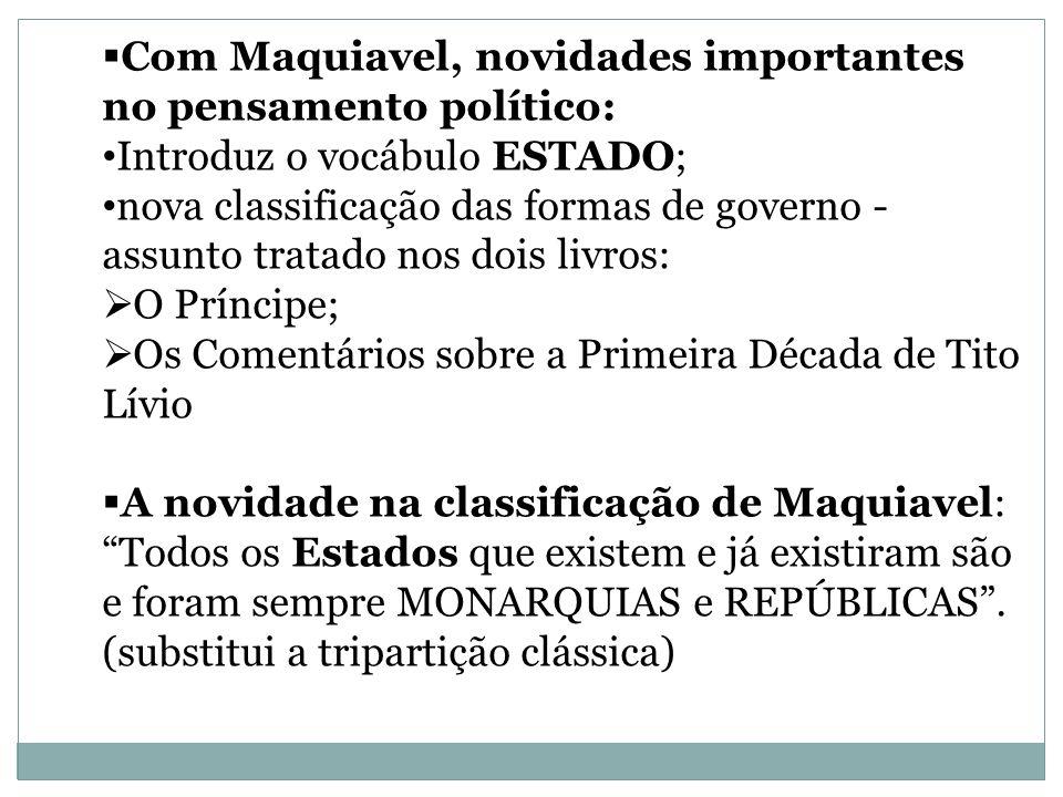 Com Maquiavel, novidades importantes no pensamento político: