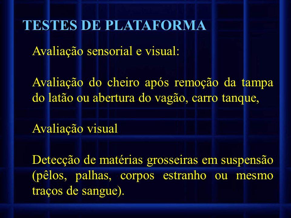 TESTES DE PLATAFORMA Avaliação sensorial e visual: