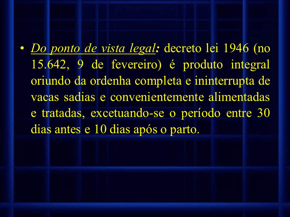 Do ponto de vista legal: decreto lei 1946 (no 15