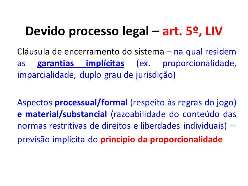 Devido processo legal – art. 5º, LIV
